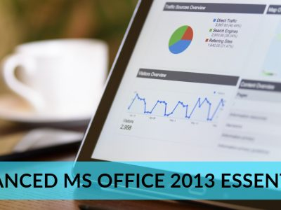 Advanced MS Office 2013 Essentials
